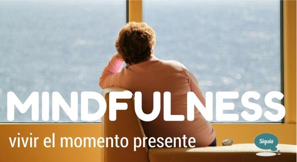 Mindfulness: vivir en el presente