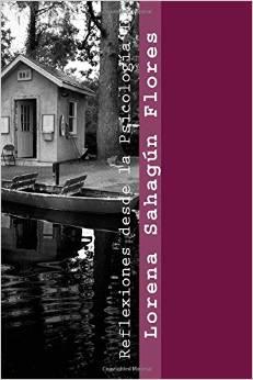 Reflexiones desde la psicología II. El día a día de la psicóloga Lorena Sahagún