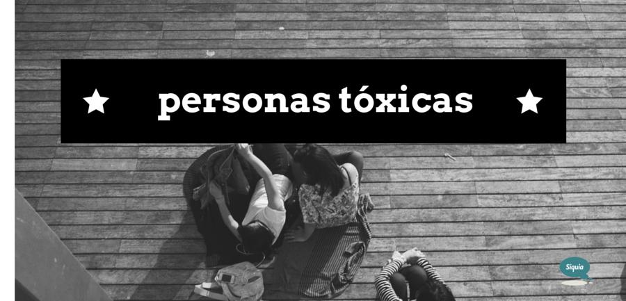 ¿Eres una persona tóxica?